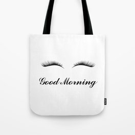 Good Morning Lashes Tote Bag
