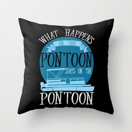 Boating - What Happens On The Pontoon Throw Pillow