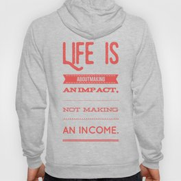 Life is about making an impact Hoody