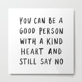 Good Person Metal Print