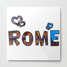 Love Rome Metal Print