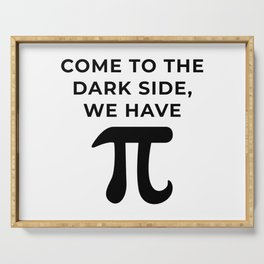 Come to the dark side, We have Pi Serving Tray
