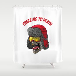 Freezing to death Shower Curtain