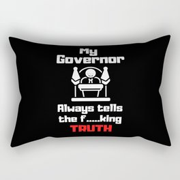 My Governor Always Tells The Truth Rectangular Pillow