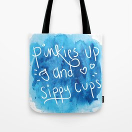 Pinkies Up and Sippy Cups Tote Bag