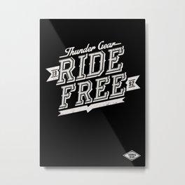 Ride free Metal Print