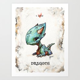 """I love dragons"" Art Print"