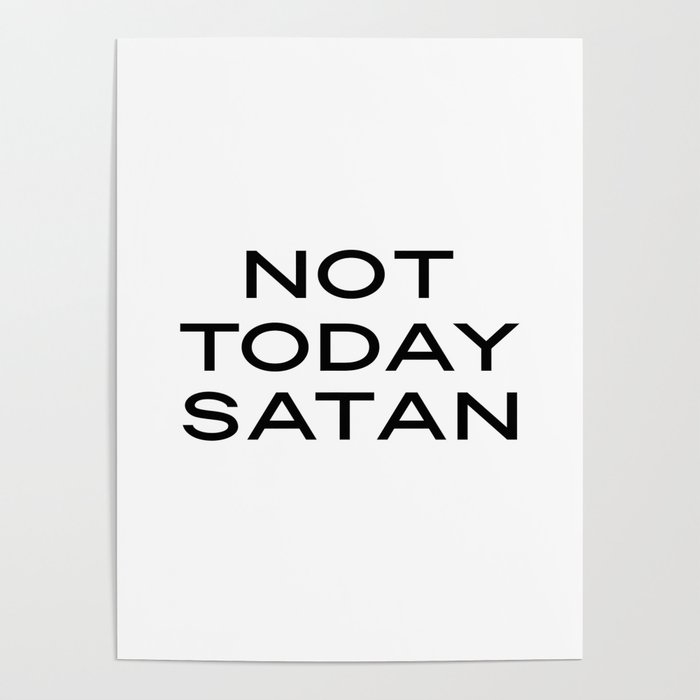 Not Today Satan Print Funny Printable Quote, Funny Quotes, Wall Art Print,  Home Decor, Office Wall D Poster by srbartprints