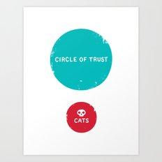 Circle of Trust vs. Cats Art Print
