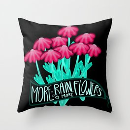 More rain, more flowers drawing Throw Pillow