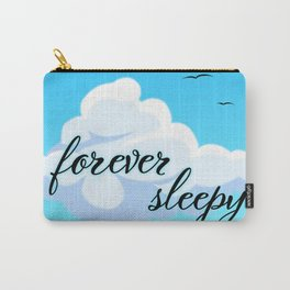 Forever Sleepy Carry-All Pouch