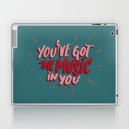 You've got the music in you Laptop & iPad Skin