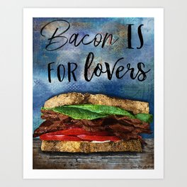 Bacon Is For Lovers Art Print