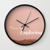 never stop exploring Wall Clocks featuring Never Stop Exploring by World Photos by Paola