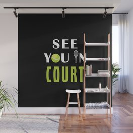 See you in court Wall Mural