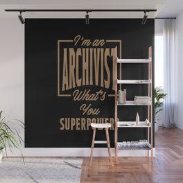 Archivist - Funny Job and Hobby Wall Mural