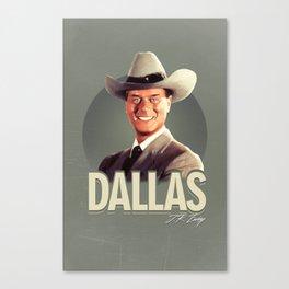 Dallas - J.R. Ewing Canvas Print