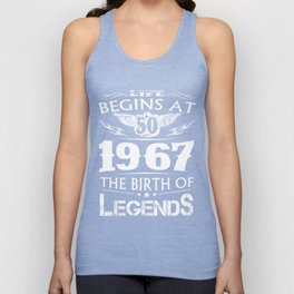Life Begins At 50 1967 The Birth Of Legends Unisex Tank Top