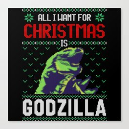 All i Want for Christmas Godzilla Canvas Print