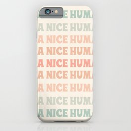 Be a Nice Human - trendy peach typography art iPhone Case