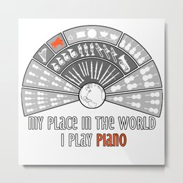My place in the world: I play piano Metal Print