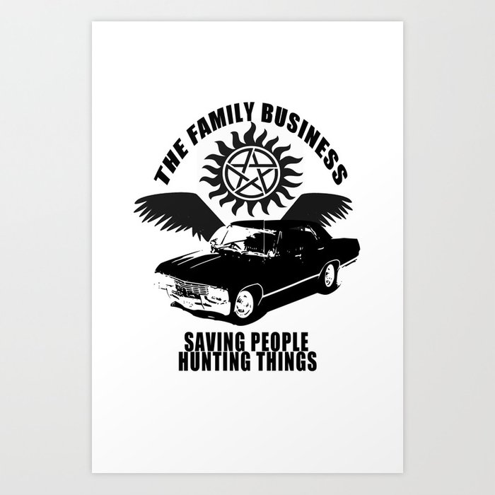 Saving People Hunting Things The Family Business Art Print By