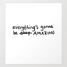 Everything's gonna be okay Art Print