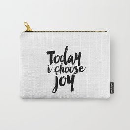 Inspirational Print,Today I Choose Joy,Positive Art,Quote Print,Wall decor,Typography Print,Wall Art Carry-All Pouch