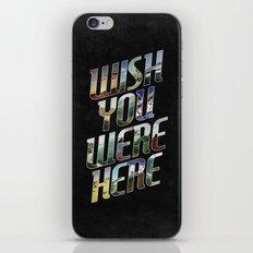 Wish You Were Here iPhone & iPod Skin