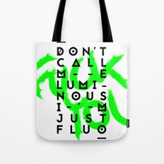 Don't call me luminous, I'm just Fluo Tote Bag