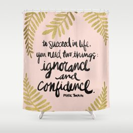 Ignorance & Confidence #2 Shower Curtain