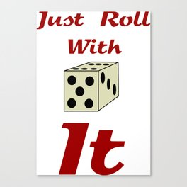 Just Roll With It Canvas Print