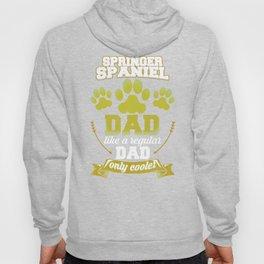 Springer Spaniel Dad Like A Regular Dad Only Cooler Hoody