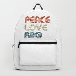 Peace Love Rbg Shirt Ruth Bader Ginsburg Retro Vintage Backpack