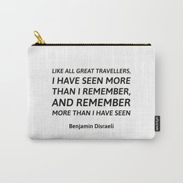 Like all great travellers, I have seen more than I remember Carry-All Pouch