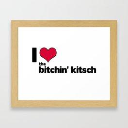 I Heart The Bitchin' Kitsch Framed Art Print