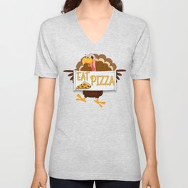 Funny Thanksgiving Design - Eat Pizza! Unisex V-Neck