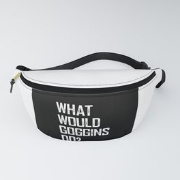 What Would Goggins Do Fanny Pack