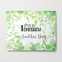 "Watercolor Green frame ""after all tomorrow is another day"" Metal Print"