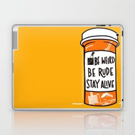 Be Weird, be rude stay alive Laptop & iPad Skin