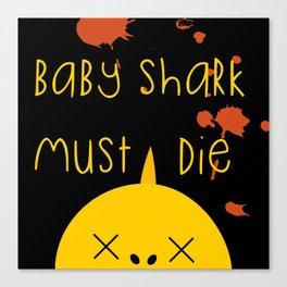Baby Shark Must Die Canvas Print