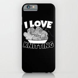 I love knitting iPhone Case