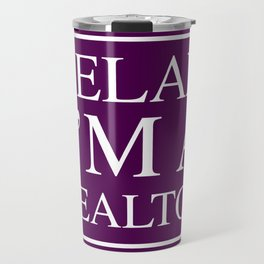 Relax I'm A Realtor Travel Mug
