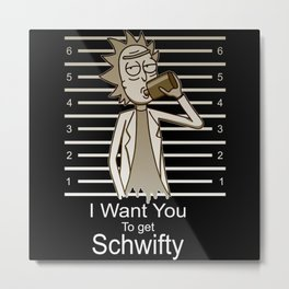 I Want To Get Schwifty Metal Print