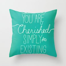 You Are Cherished Throw Pillow