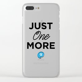 Just One More Clear iPhone Case