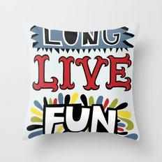 Long Live Fun Throw Pillow
