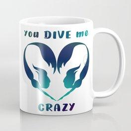 Mermaids full silhouette you Dive me Crazy Coffee Mug