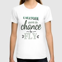 Everyone Deserves The Chance To Fly | Defying Gravity T-shirt