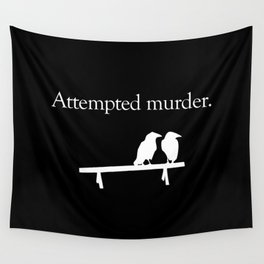 Attempted Murder (white design) Wall Tapestry